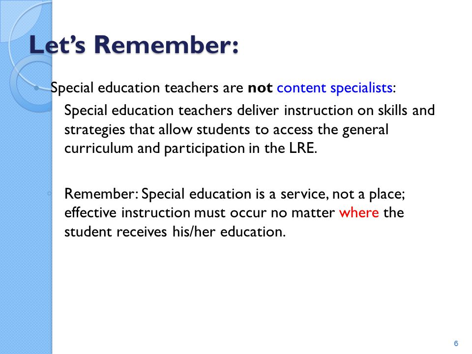 Let's Remember: Special education teachers are not content specialists: