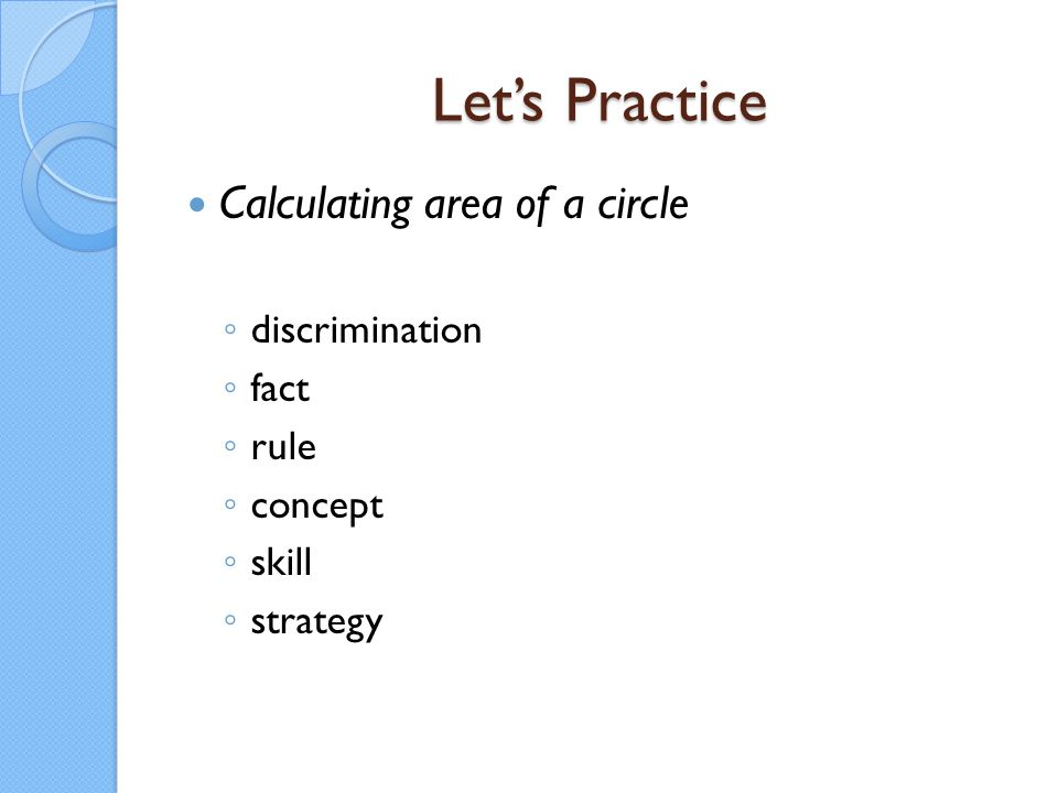 Let's Practice Calculating area of a circle discrimination fact rule
