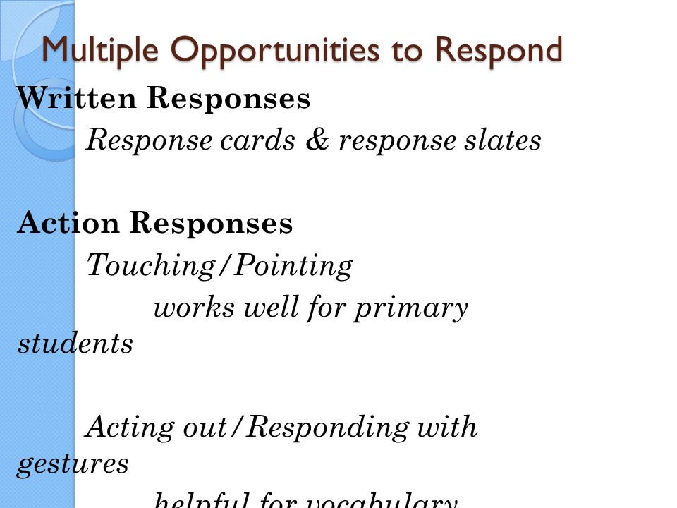 Multiple Opportunities to Respond