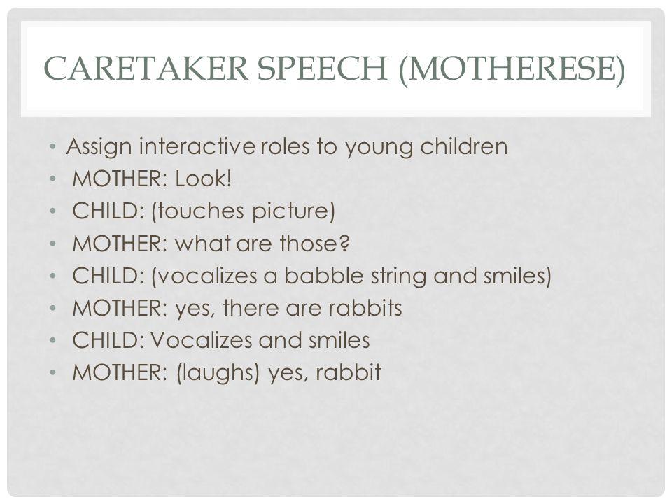Caretaker Speech (motherese)