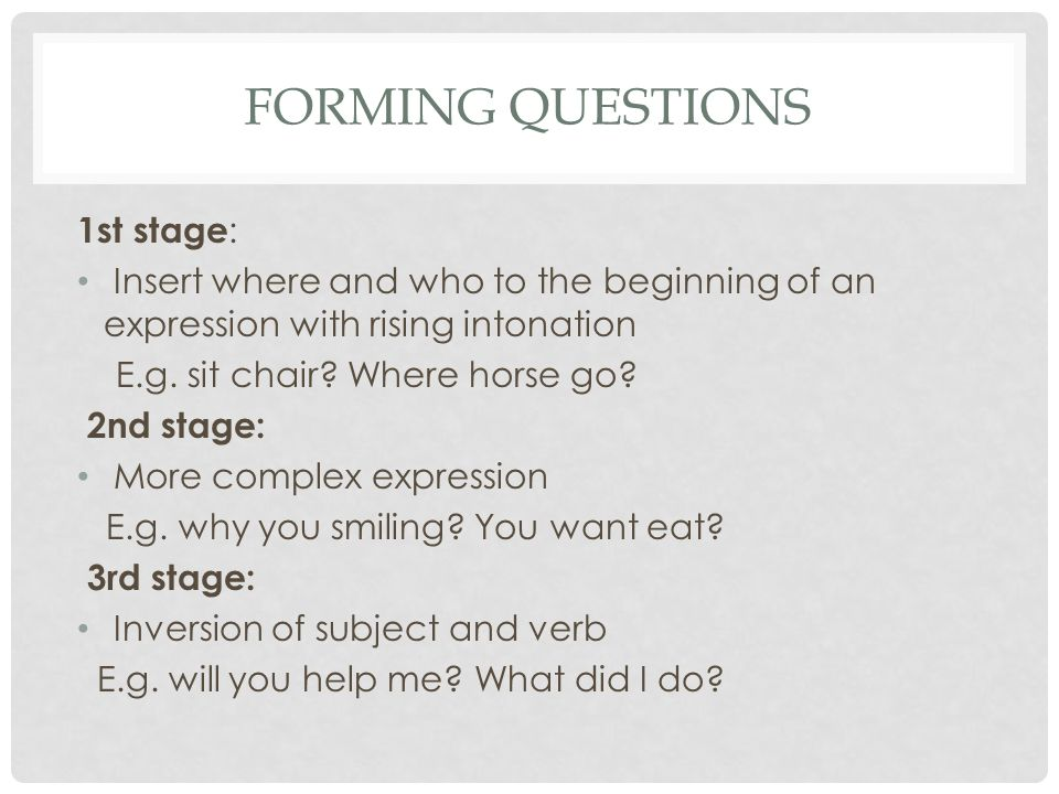 Forming questions 1st stage: