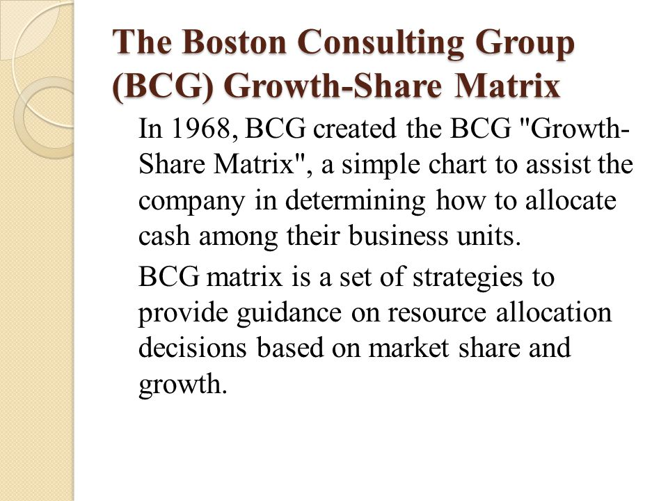 The Boston Consulting Group (BCG) Growth-Share Matrix