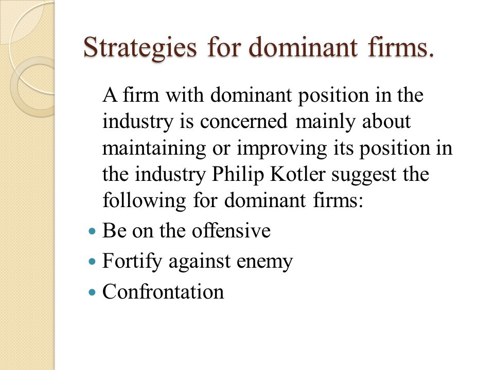 Strategies for dominant firms.