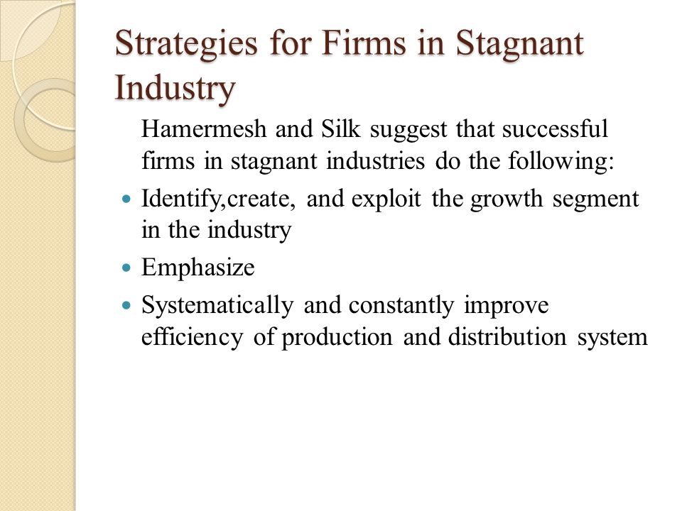 Strategies for Firms in Stagnant Industry