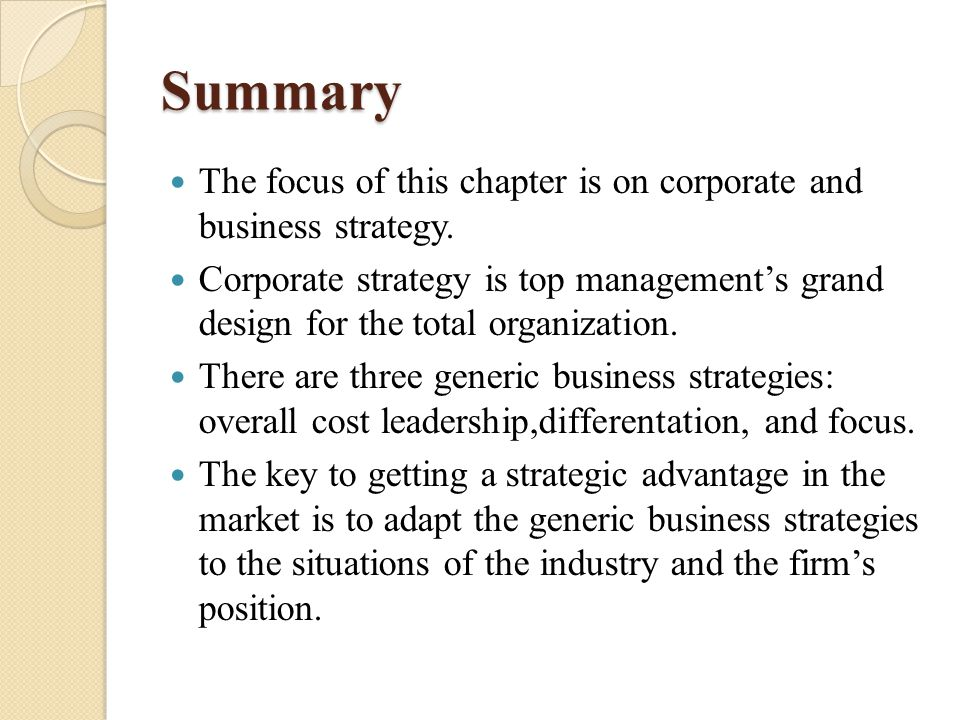 Summary The focus of this chapter is on corporate and business strategy.