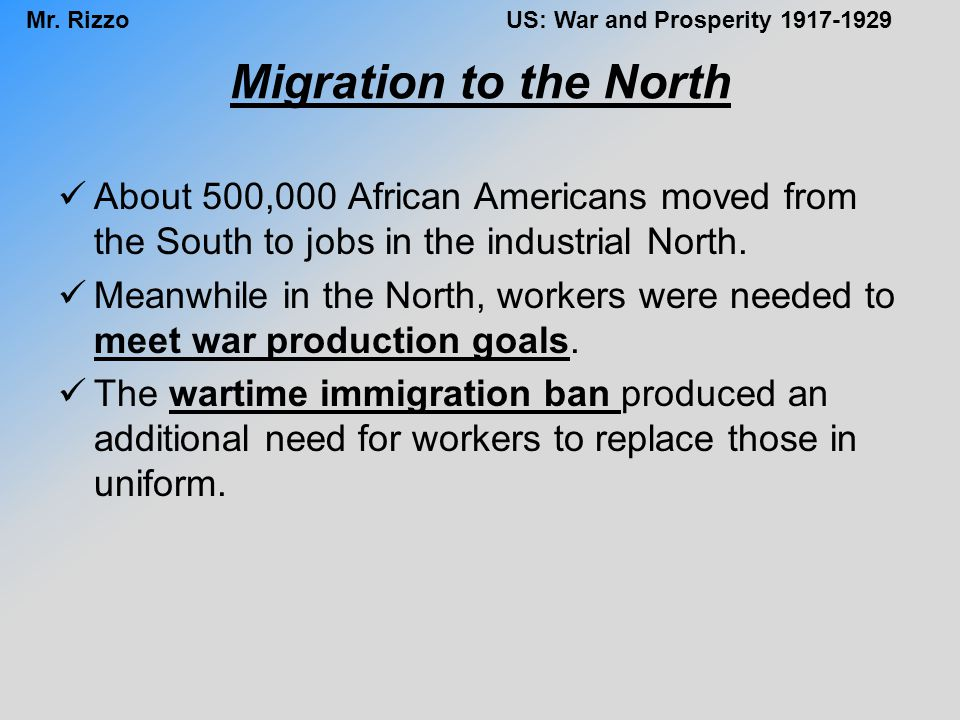 Migration to the North About 500,000 African Americans moved from the South to jobs in the industrial North.