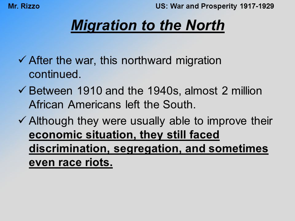 Migration to the North After the war, this northward migration continued.