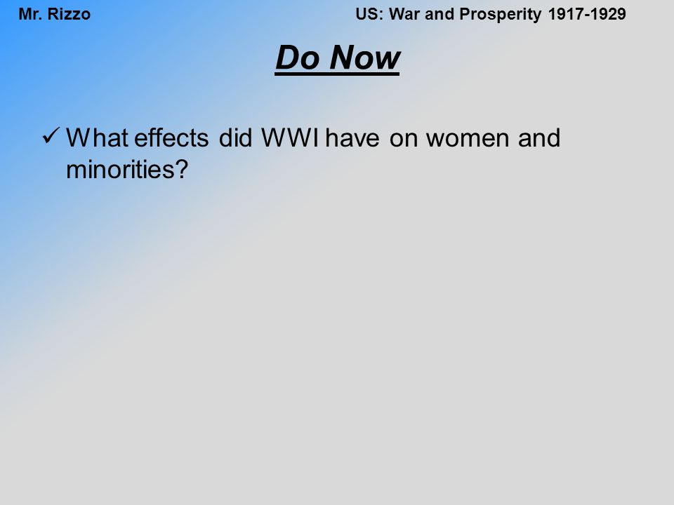 Do Now What effects did WWI have on women and minorities