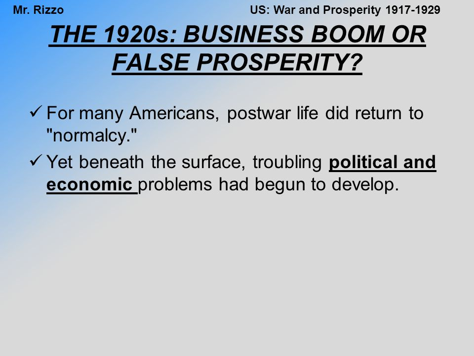 THE 1920s: BUSINESS BOOM OR FALSE PROSPERITY