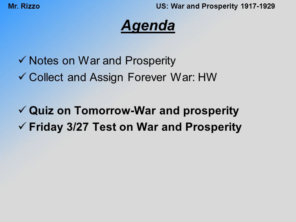 Agenda Notes on War and Prosperity Collect and Assign Forever War: HW