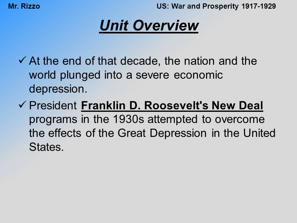 Unit Overview At the end of that decade, the nation and the world plunged into a severe economic depression.