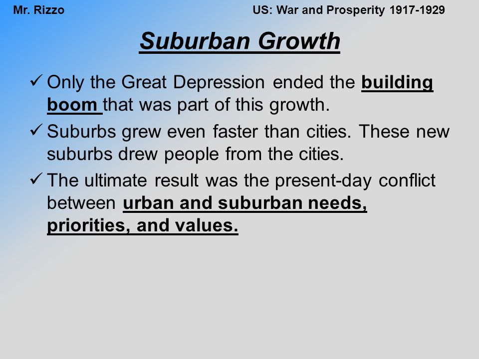 Suburban Growth Only the Great Depression ended the building boom that was part of this growth.