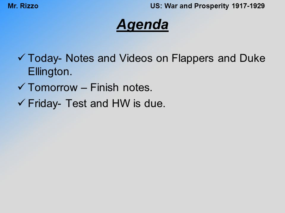 Agenda Today- Notes and Videos on Flappers and Duke Ellington.
