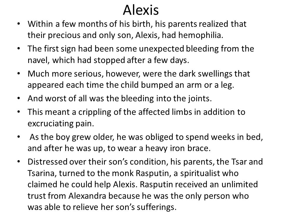 Alexis Within a few months of his birth, his parents realized that their precious and only son, Alexis, had hemophilia.
