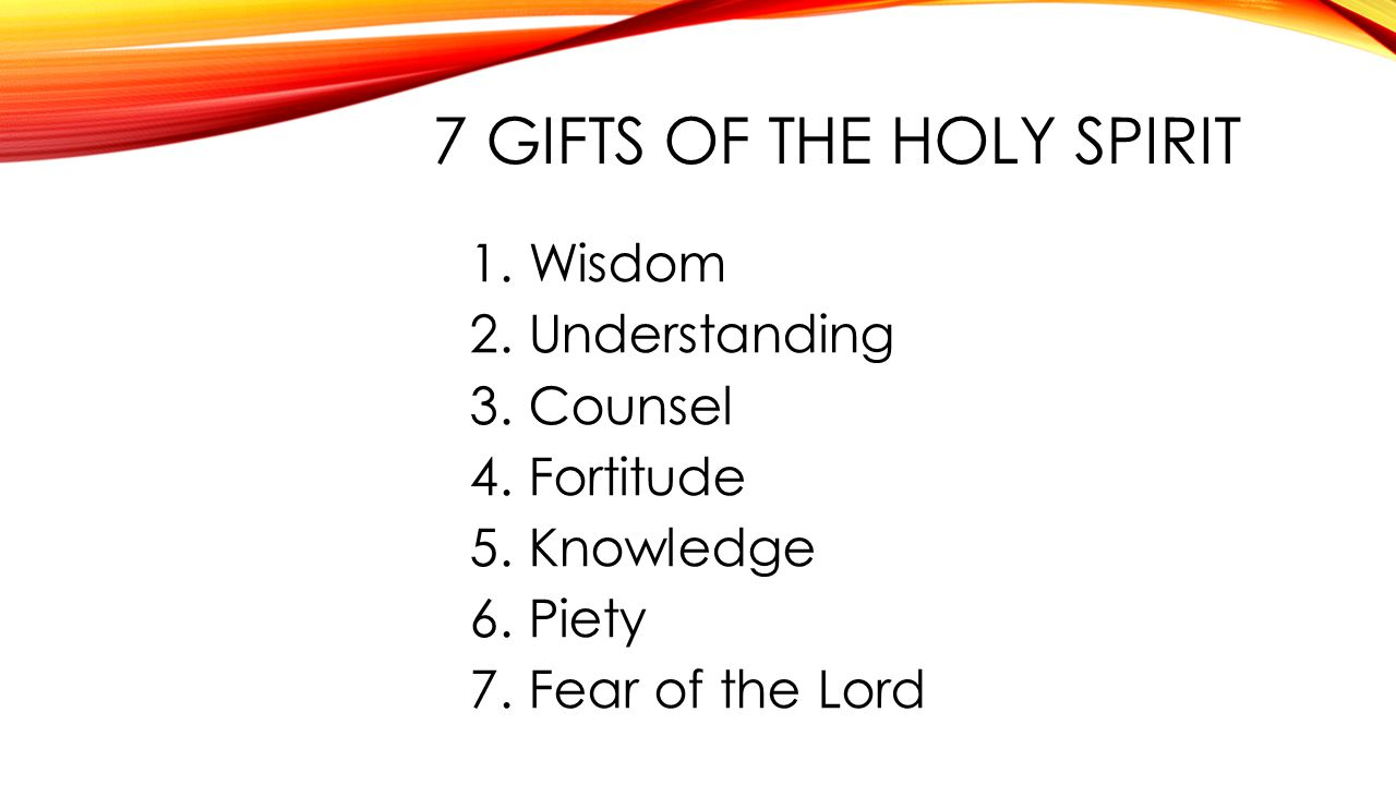 gifts of the holy spirit What are the fruits of the holy spirit what are the gifts of the holy spirit read about the seven gifts of the holy spirit prayer to the holy spirit.