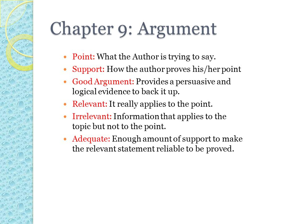 Chapter 9: Argument Point: What the Author is trying to say.