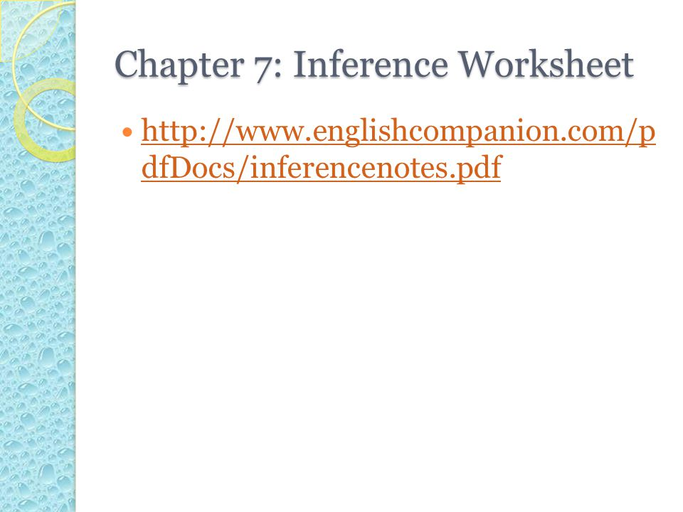 Chapter 7: Inference Worksheet
