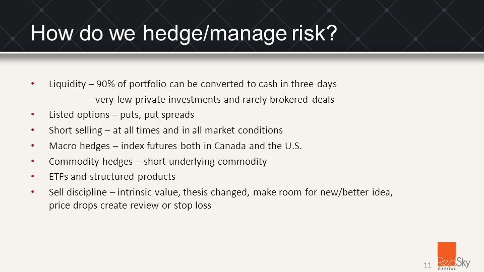 How do we hedge/manage risk