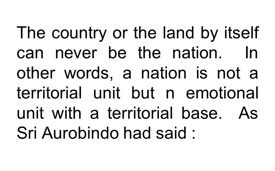 The country or the land by itself can never be the nation