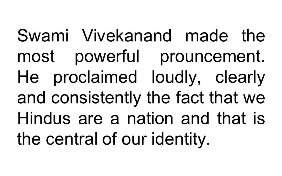 Swami Vivekanand made the most powerful prouncement