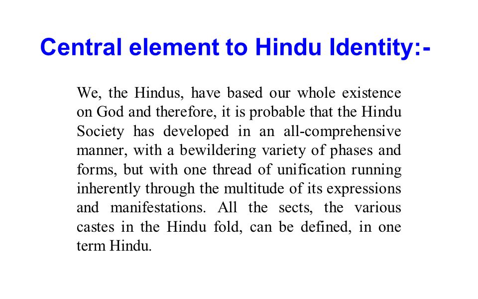 Central element to Hindu Identity:-
