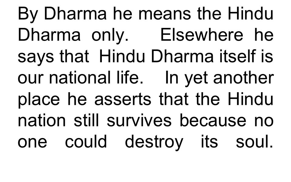 By Dharma he means the Hindu Dharma only