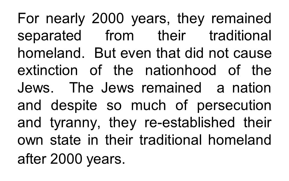 For nearly 2000 years, they remained separated from their traditional homeland.