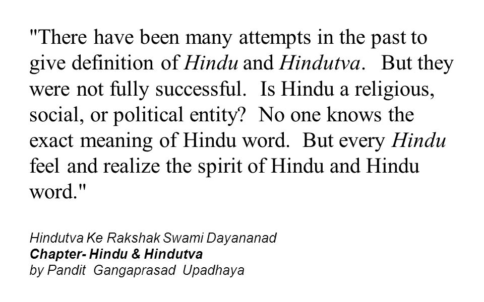 There have been many attempts in the past to give definition of Hindu and Hindutva.