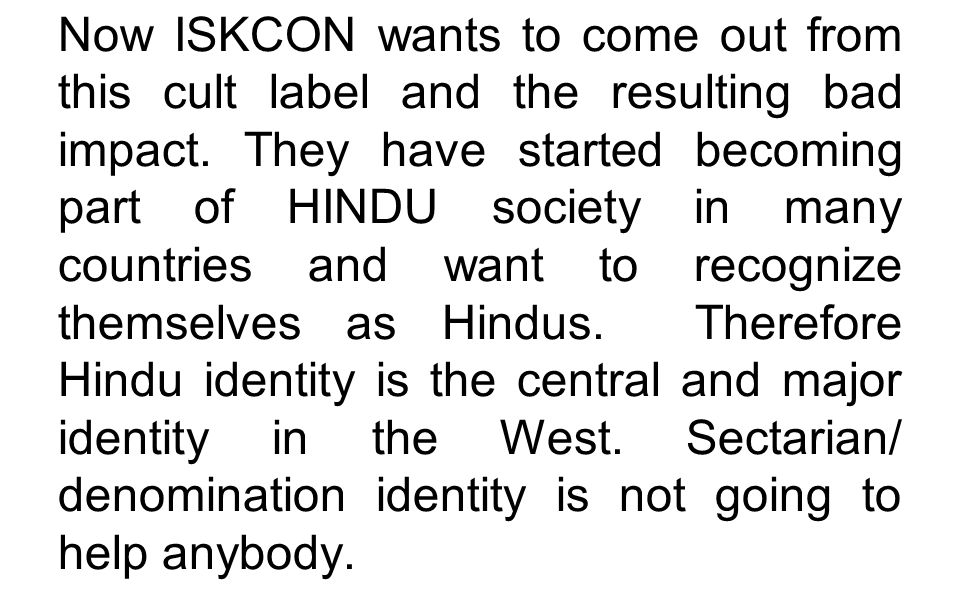 Now ISKCON wants to come out from this cult label and the resulting bad impact.
