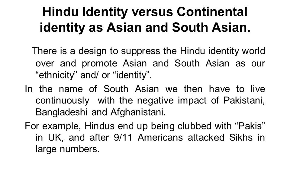 Hindu Identity versus Continental identity as Asian and South Asian.