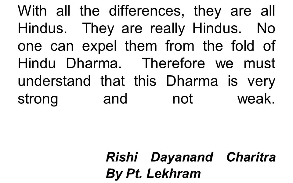 With all the differences, they are all Hindus. They are really Hindus