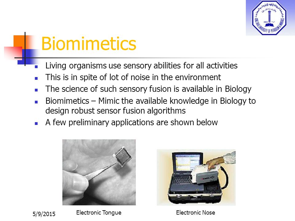 Biomimetics Living organisms use sensory abilities for all activities