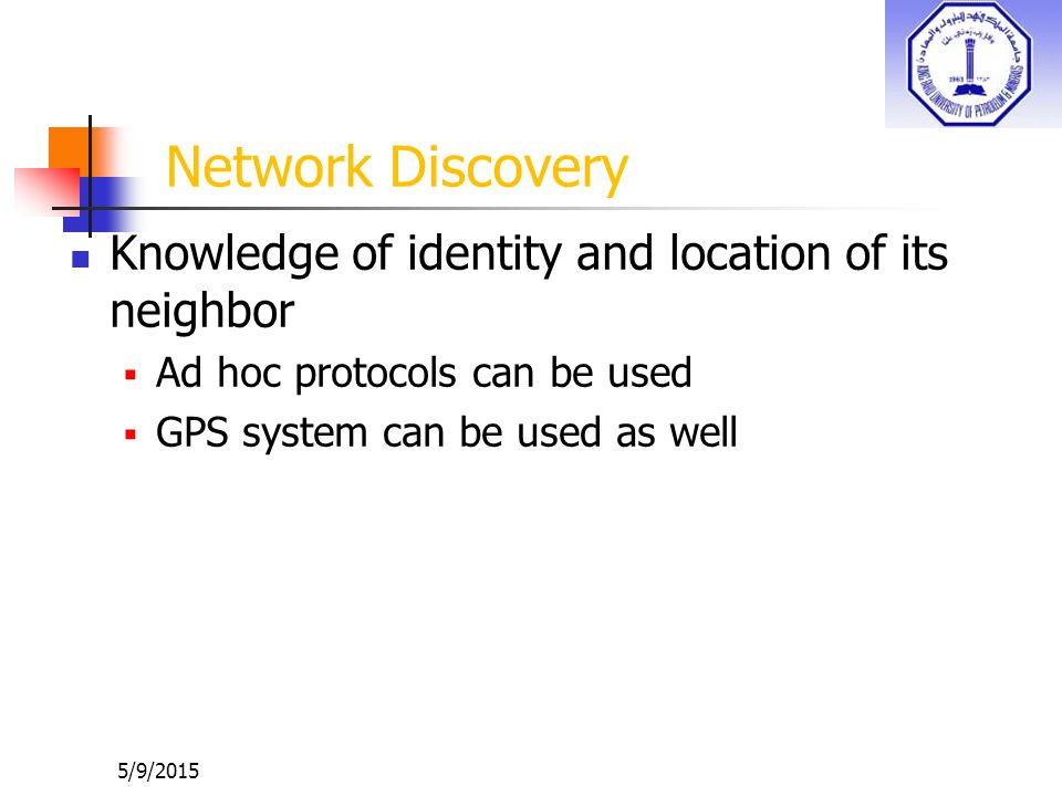 Network Discovery Knowledge of identity and location of its neighbor