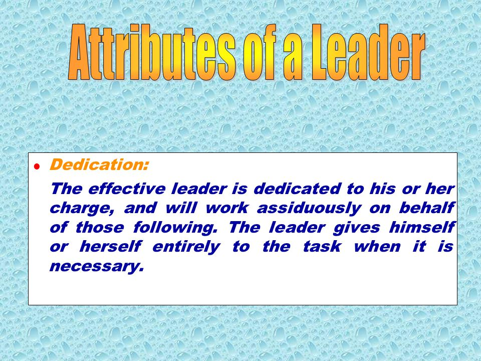 Attributes of a Leader Dedication: