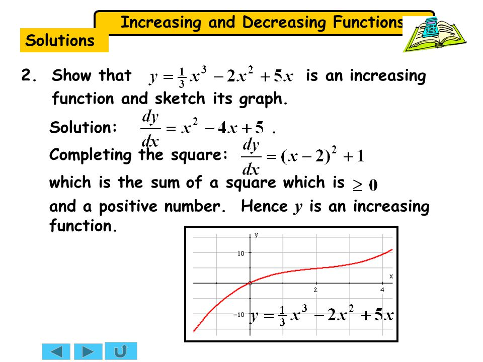 Solutions 2. Show that is an increasing function and sketch its graph. Solution: .