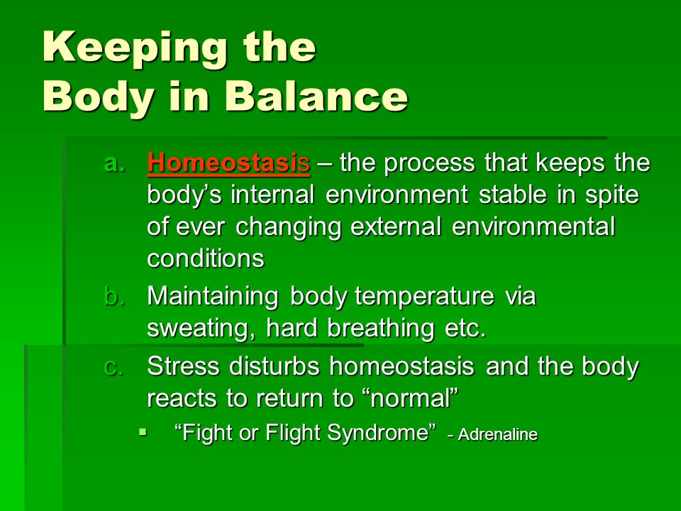 Keeping the Body in Balance