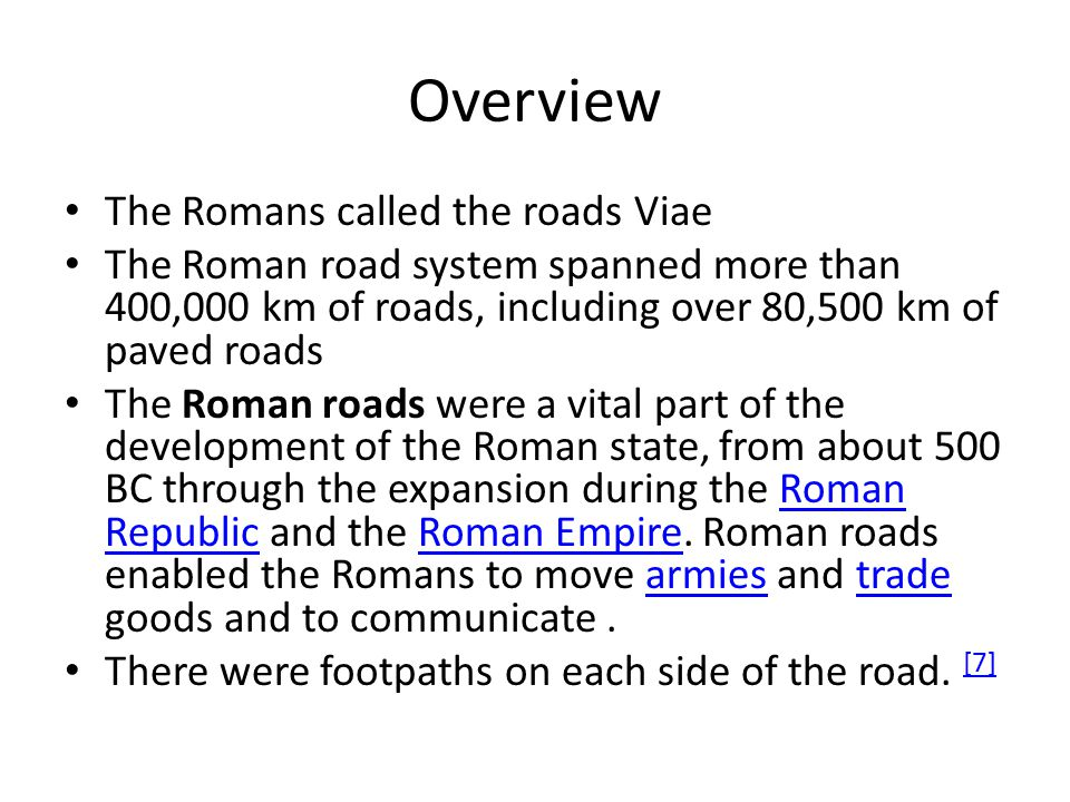 Overview The Romans called the roads Viae
