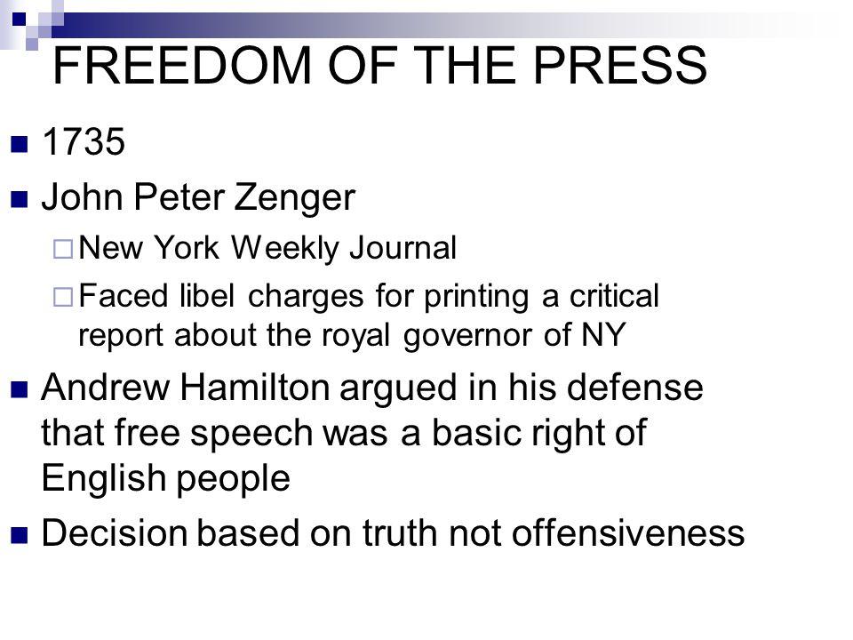 FREEDOM OF THE PRESS 1735 John Peter Zenger