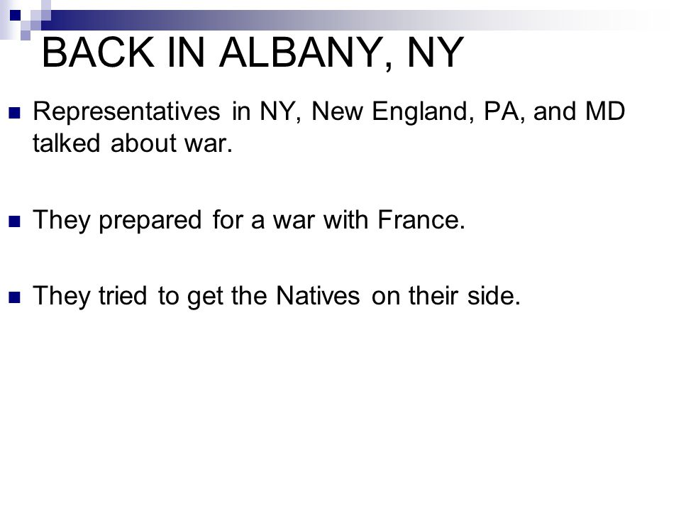 BACK IN ALBANY, NY Representatives in NY, New England, PA, and MD talked about war. They prepared for a war with France.
