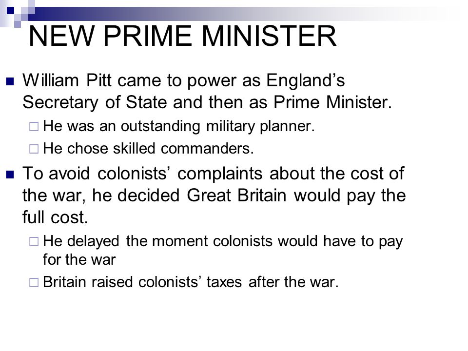 NEW PRIME MINISTER William Pitt came to power as England's Secretary of State and then as Prime Minister.