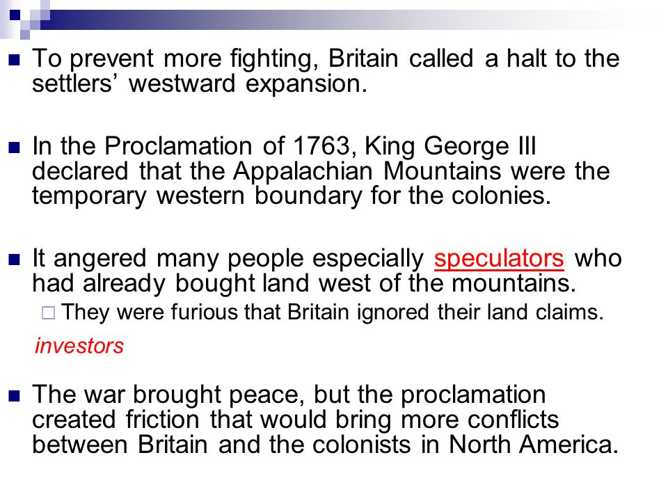 To prevent more fighting, Britain called a halt to the settlers' westward expansion.