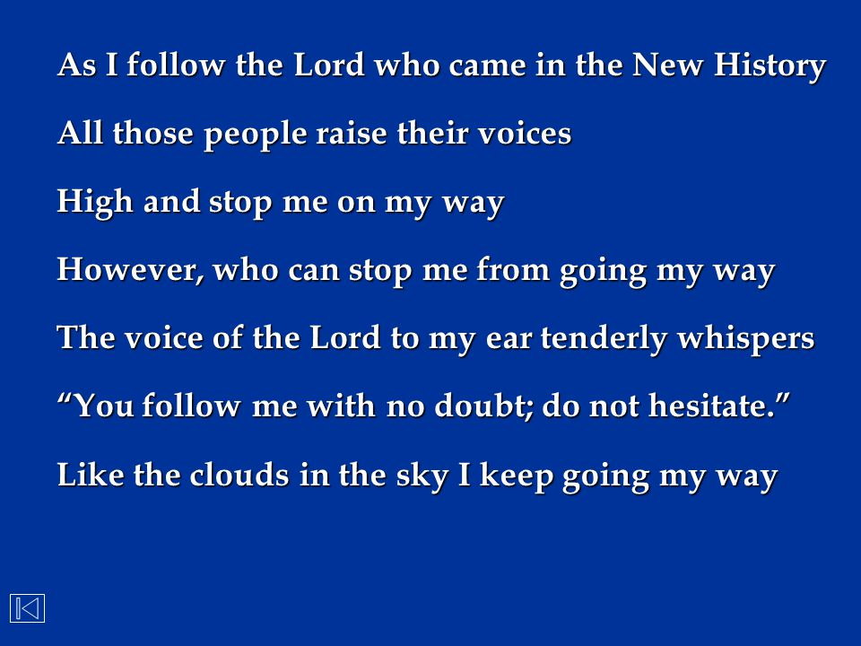 As I follow the Lord who came in the New History