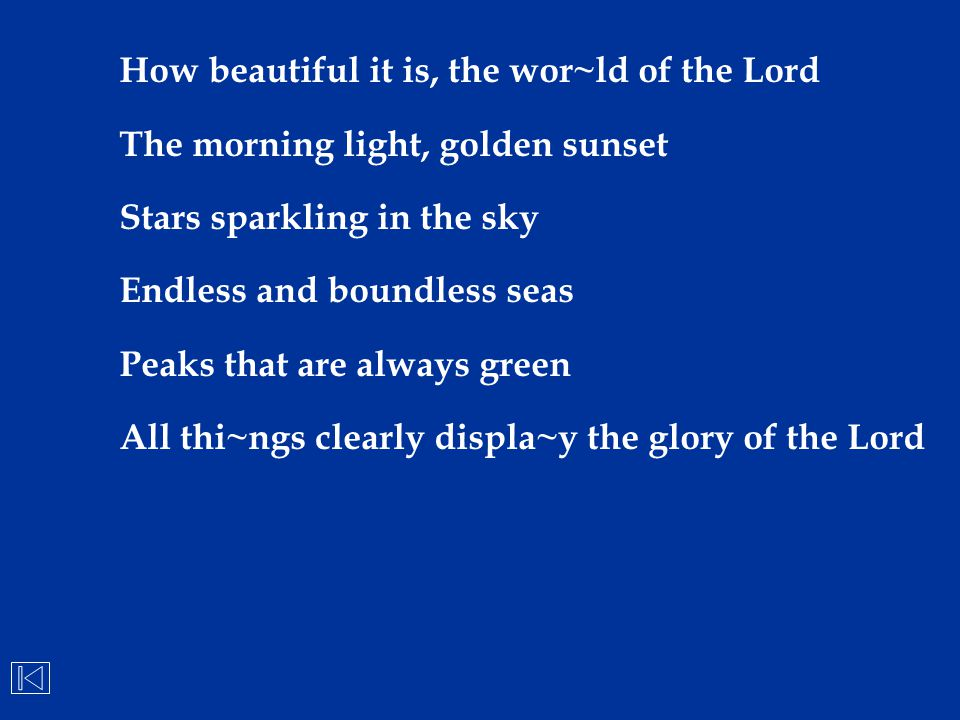 How beautiful it is, the wor~ld of the Lord
