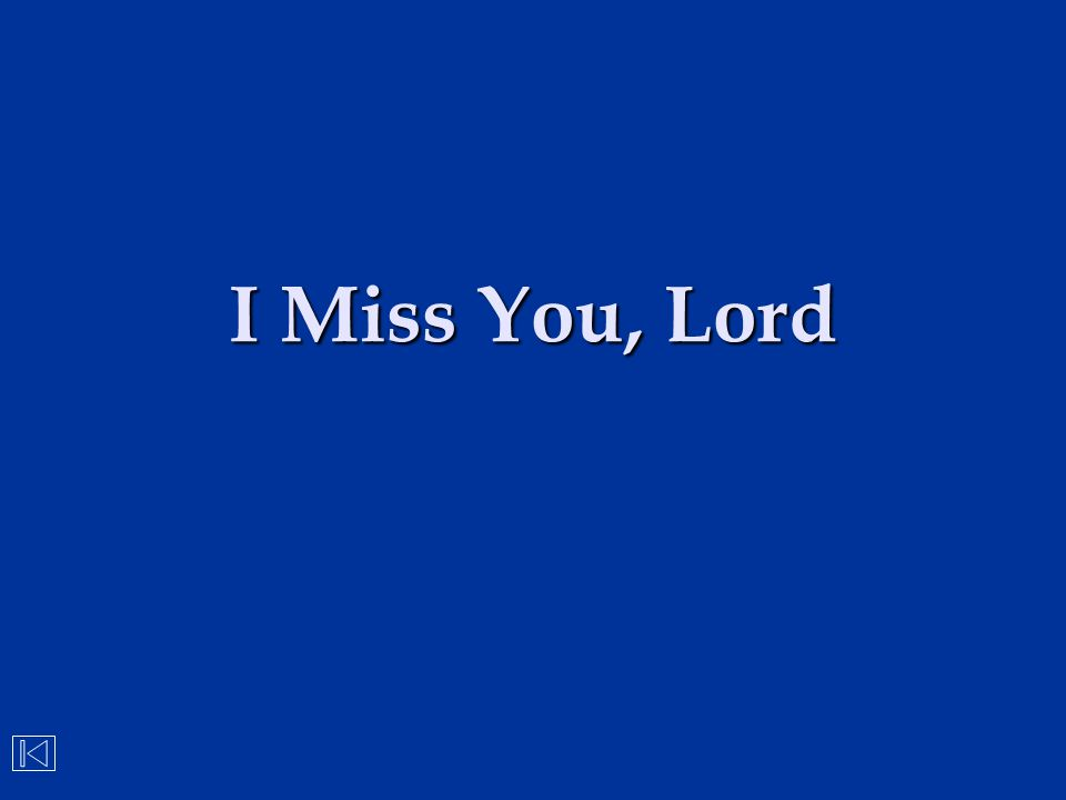 I Miss You, Lord