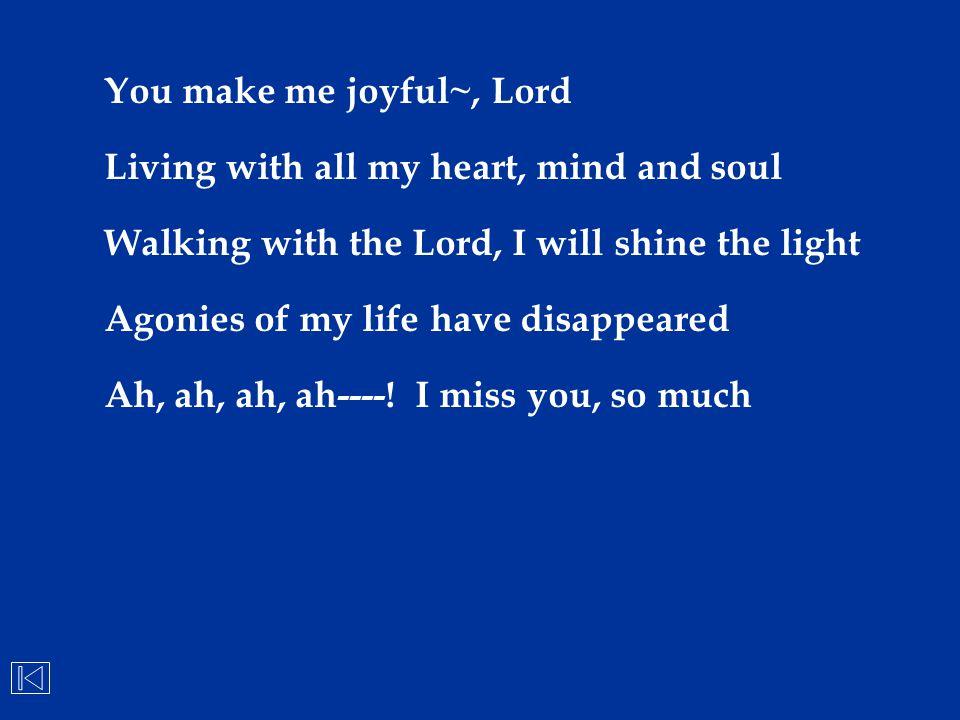 You make me joyful~, Lord