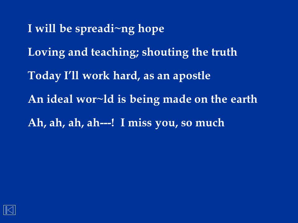 I will be spreadi~ng hope