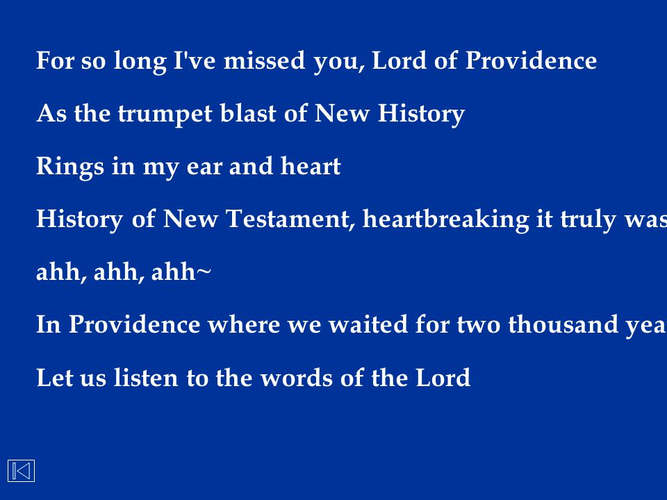 For so long I ve missed you, Lord of Providence