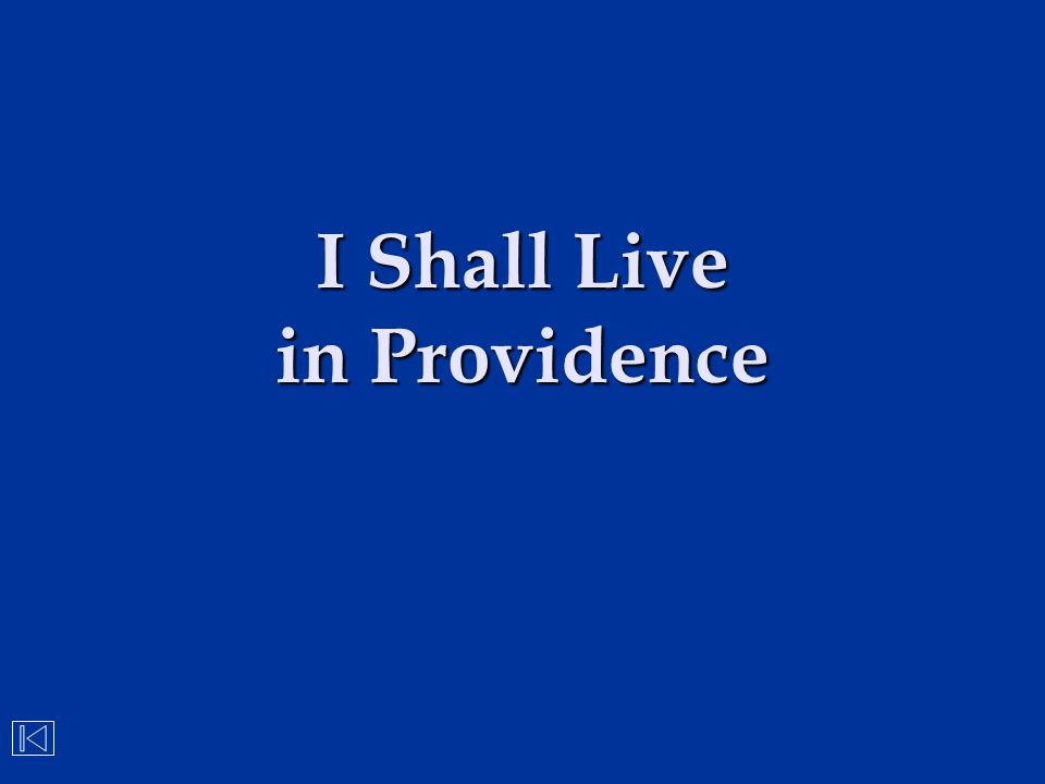 I Shall Live in Providence