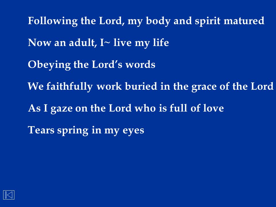 Following the Lord, my body and spirit matured