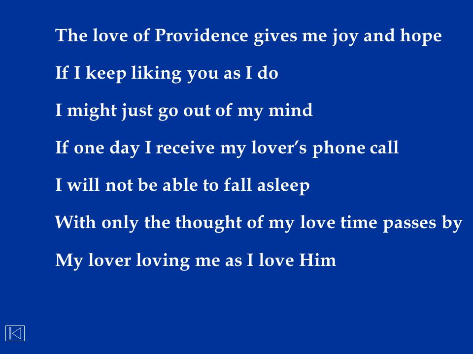 The love of Providence gives me joy and hope